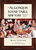 The Algonquin Round Table New York: A Historical Guide