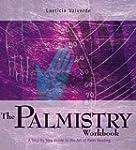The Palmistry Workbook: A Step-by-ste...