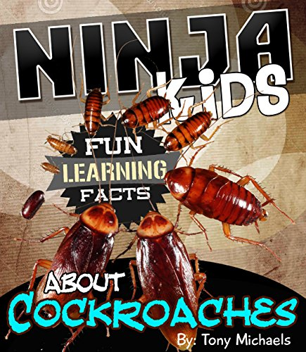 Fun Learning Facts About Cockroaches: Illustrated Fun Learning For Kids (Ninja Kids Book 1) PDF