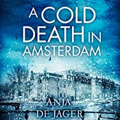 A Cold Death in Amsterdam: Lotte Meerman, Book 1 | Anja de Jager