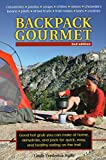 img - for Backpack Gourmet: Good Hot Grub You Can Make at Home, Dehydrate, and Pack for Quick, Easy, and Healthy Eating on the Trail book / textbook / text book