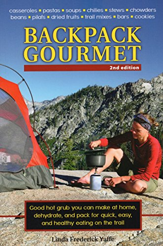 Backpack Gourmet: Good Hot Grub You Can Make at Home, Dehydrate, and Pack for Quick, Easy, and Healthy Eating on the Trail (Backpacking Recipes compare prices)