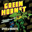 Green Hornet: Spies & Rackets Radio/TV Program by Fran Striker Narrated by Bob Hall