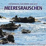 """Meeresrauschen (ohne Musik) - Naturkl�nge f�r K�rper und Geist - Entspannung und Wellness f�r die Seelevon """"Electric Air Project"""""""