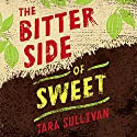 The Bitter Side of Sweet Audiobook by Tara Sullivan Narrated by JD Jackson