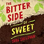 The Bitter Side of Sweet | Tara Sullivan