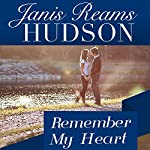Remember My Heart | Janis Reams Hudson