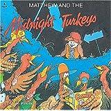 Matthew and the Midnight Turkeys (Matthew's Midnight Adventures)