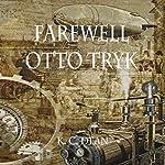 Farewell Otto Tryk   K.C. Dean