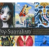 Pop Surrealism: The Rise of Underground Artby Kristen Anderson