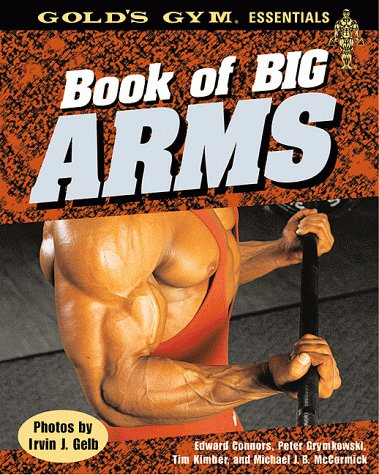 Book of Big Arms (Gold\'s Gym Essential)