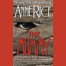 The Mummy or Ramses the Damned | Livre audio Auteur(s) : Anne Rice Narrateur(s) : Michael York