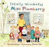 Michael Rosen Totally Wonderful Miss Plumberry