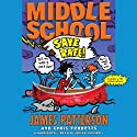 Middle School: Save Rafe! (       UNABRIDGED) by James Patterson, Chris Tebbetts, Laura Park (illustrator) Narrated by Bryan Kennedy