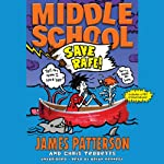 Middle School: Save Rafe! | James Patterson,Chris Tebbetts,Laura Park (illustrator)