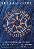 The modern antiquarian: a pre-millennial odyssey through megalithic Britain including a gazetteer to over 300 prehistoric sites