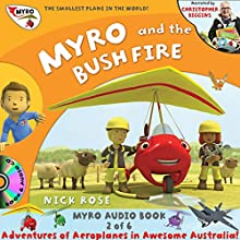 Myro and the Bush Fire: Myro, the Smallest Plane in the World (Myro Goes to Australia) (       UNABRIDGED) by Nick Rose Narrated by Christopher Biggins