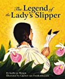 The Legend of the Lady's Slipper (1886947740) by Wargin, Kathy-Jo