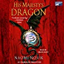 His Majesty's Dragon: Temeraire, Book 1 (       UNABRIDGED) by Naomi Novik Narrated by Simon Vance