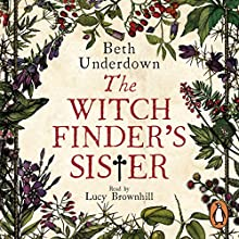 The Witchfinder's Sister Audiobook by Beth Underdown Narrated by Lucy Brownhill, Roy McMillan