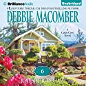 6 Rainier Drive: Cedar Cove, Book 6 (       UNABRIDGED) by Debbie Macomber Narrated by Sandra Burr