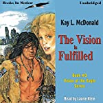 The Vision Is Fulfilled: Vision Series, Book 3 | Kay L. McDonald