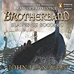 Slaves of Socorro: Brotherband, Book 4 (       UNABRIDGED) by John A. Flanagan Narrated by John Keating