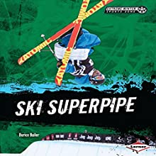 Ski Superpipe Audiobook by Darice Bailer Narrated by  Book Buddy Digital Media