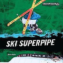 Ski Superpipe Audiobook by Darice Bailer Narrated by  Book Buddy Digital Media