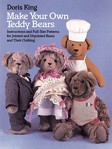 Image for Make Your Own Teddy Bears: Instructions and Full-Size Patterns for Jointed and Unjointed Bears and Their Clothing (Dover Needlework Series)