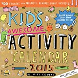 The Kids Awesome Activity 2015 Wall Calendar