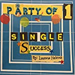 Party of 1: Single Success | Luanna Helena