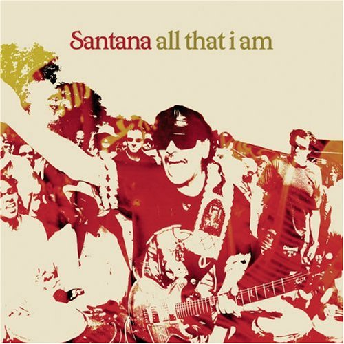 Santana - Santana - 2005 - All That I Am - Zortam Music