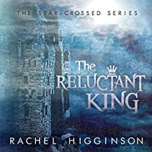 The Reluctant King Audiobook by Rachel Higginson Narrated by Josh Hurley, Bailey Carr