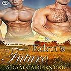 Eden's Future: Edenwood, Book 3 Hörbuch von Adam Carpenter Gesprochen von: Jackson Hunter