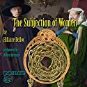 The Subjection of Women Audiobook by John Stuart Mill Narrated by Robert Bethune