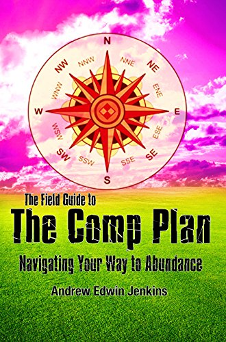 The Field Guide to the Comp Plan: Navigating Your Way to Abundance, by Andrew Jenkins