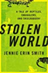 Stolen World: A Tale of Reptiles, Smu...