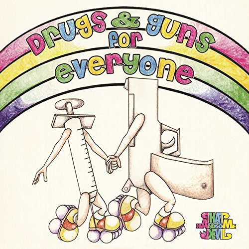 THAT HANDSOME DEVIL - Drugs & Guns for Everyone