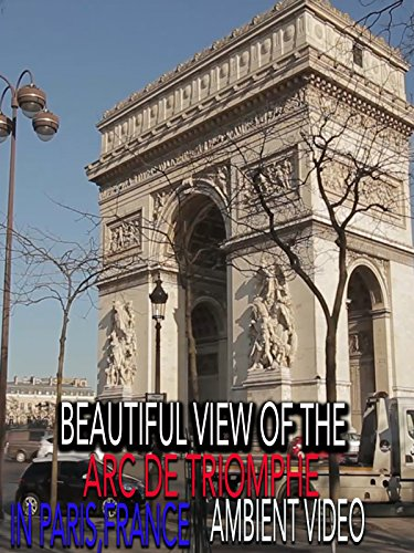 Beautiful View of the Arc De Triomphe in Paris, France Ambient Video
