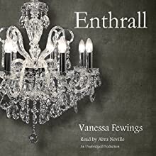 Enthrall: Enthrall Sessions, Book 1 (       UNABRIDGED) by Vanessa Fewings Narrated by Abra Neville