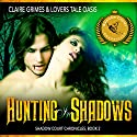 Hunting in Shadows: Shadow Court Chronicles, Book 2 Audiobook by Claire Grimes,  Lovers Tale Oasis Narrated by Jean Gray