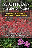 img - for Michigan Shrubs and Vines: A Guide to Species of the Great Lakes Region book / textbook / text book