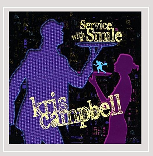 Kris Campbell - Service With A Smile
