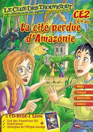 Le Club des Trouvetout CE2 : La Cité perdue d'Amazonie - version 2005/2006