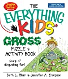 Everything Kids' Gross Puzzle & Activity Book: Hours of Disgusting Fun! (Everything Kids Series)
