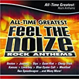Feel the Noize: All-Time Greatest Rock Anthems Feel the Noize: All Time Great