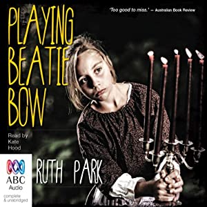 Playing Beatie Bow | [Ruth Park]