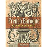 French Baroque Ornament (Dover Pictorial Archive)by Jean Le Pautre
