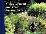 Gilles, Clement, une ecole buissonniere (French Edition) (2850255815) by Clement, Gilles